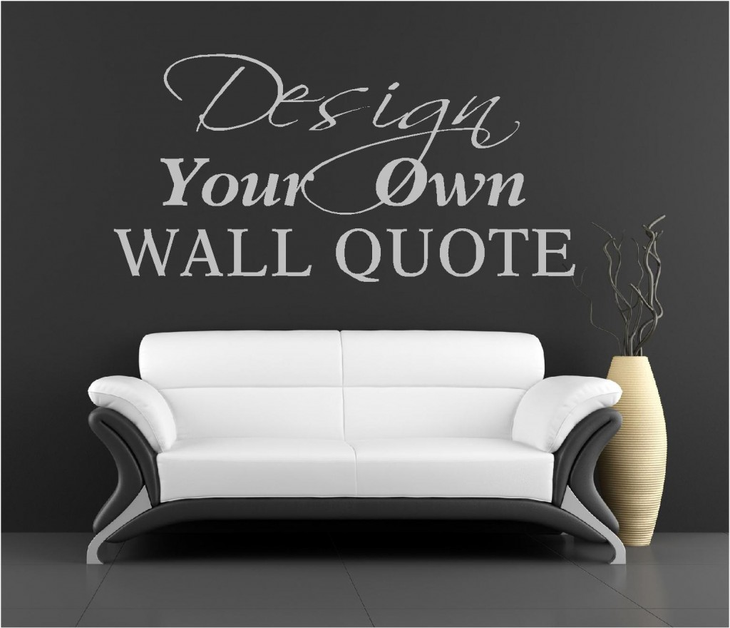 Exceptionnel MAKE YOUR OWN QUOTE VINYL WALL ART STICKERS Custom DesignsCustom   Custom  Vinyl Wall Decals Uk